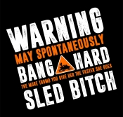 Bang Hard WARNING -  Sled Bitch Men's T